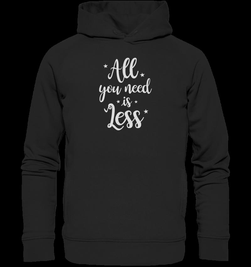 All You Need Is Less. Spruch- Motiv auf einem Kapuzenpullover